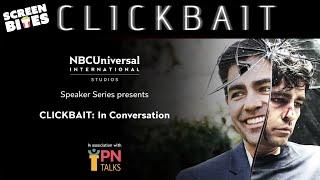 International Studios Speaker Series Presents CLICKBAIT: In Conversation Panel   Screen Bites