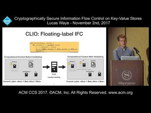 ACM CCS 2017 - Cryptographically Secure Information Flow Control [...] - Lucas Waye