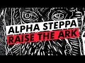 Alpha Steppa - Raise The Ark (Full Album) [Steppas Records 2020]