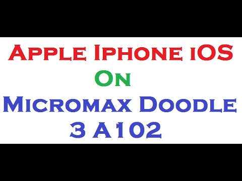 Apple iPhone iOS Rom on Micromax Doodle 3 A102