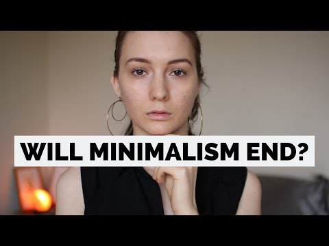 WHEN WILL MINIMALISM STOP? | The