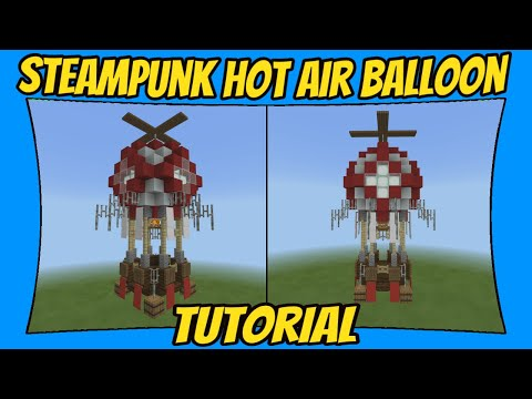 Steampunk Hot Air Balloon Tutorial [Minecraft Bedrock Edition] [MCPE]