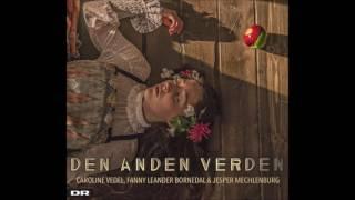 Caroline Vedel, Fanny Bornedal & Jesper Mechlenburg - Den Anden Verden