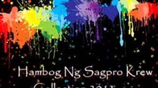 Repeat youtube video Hambog Ng Sagpro Krew Non Stop Collection's 2013