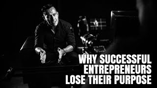 Why successful Entrepreneurs Lose their Purpose (Story of The Mental Battle of an Entrepreneur)