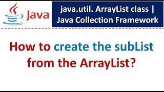Java : Collection Framework : ArrayList (How to get SubList)