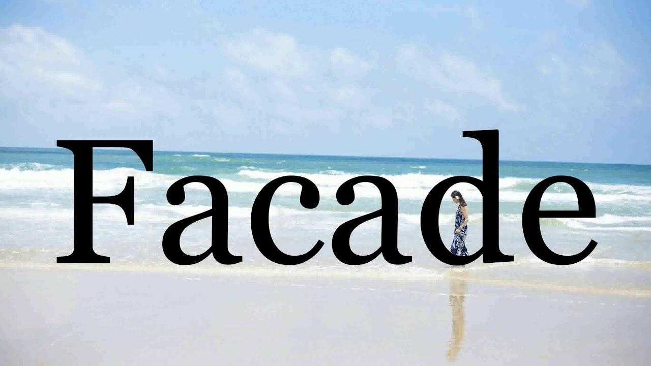 How To Pronounce Facade🌈🌈🌈🌈🌈🌈Pronunciation Of Facade - YouTube
