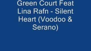 Green Court Feat Lina Rafn - Silent Heart (Voodoo & serano)