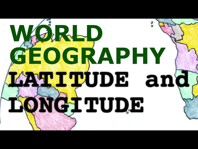 Geography Songs, Latitude and Longitude