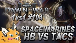 """Dawn of War 3 Space Marines 1v1 VS """"BitBBa_SC2"""" (Space Marines) Gameplay Commentary #104"""