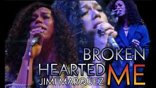 JIMI MARQUEZ - Broken Hearted Me