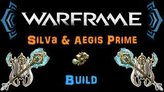 [U20.6] Warframe - Silva & Aegis Prime Build - Top Tier Weapon! [1 Forma] | N00blShowtek