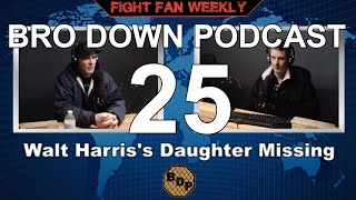 Ep. 25 - FFW - Walt Harris's Missing Daughter & Finding Opponents