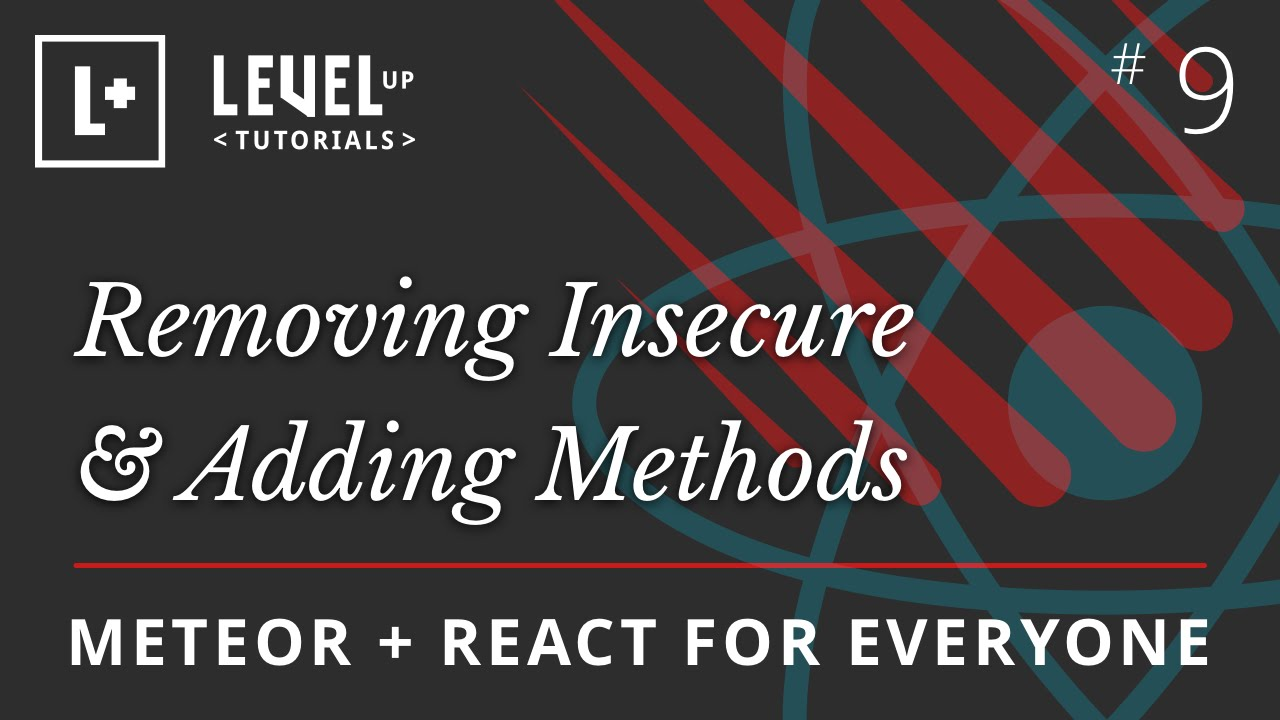 meteor react for everyone 9 removing insecure adding methods youtube