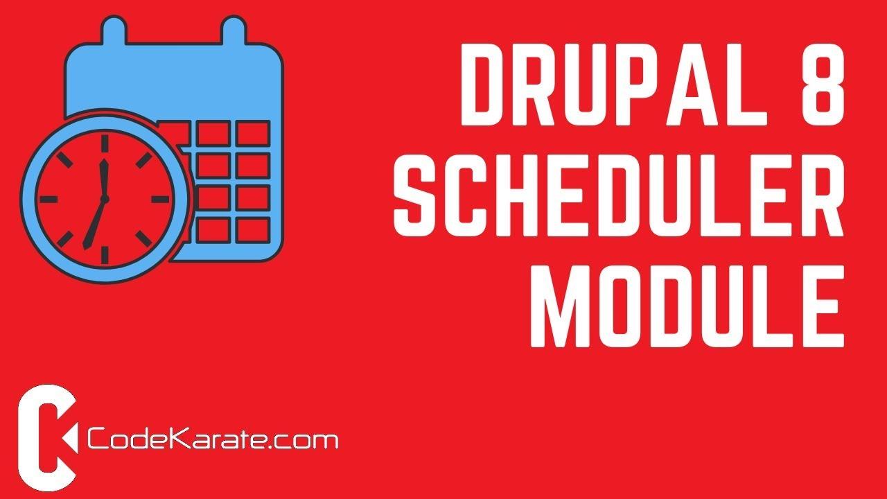 Drupal 8 Scheduler Module | Code Karate