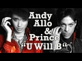 watch he video of Andy Allo & Prince - U Will B [demo] 2013