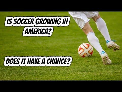 How Can Soccer Grow In America?