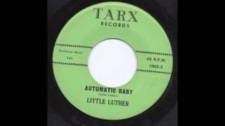 LITTLE LUTHER - AUTOMATIC BABY - TARX