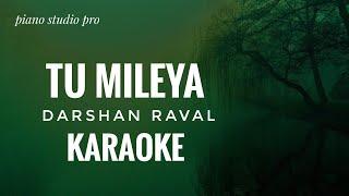 Tu Mileya Karaoke    Darshan Raval    Tu Mileya Karaoke With Lyrics