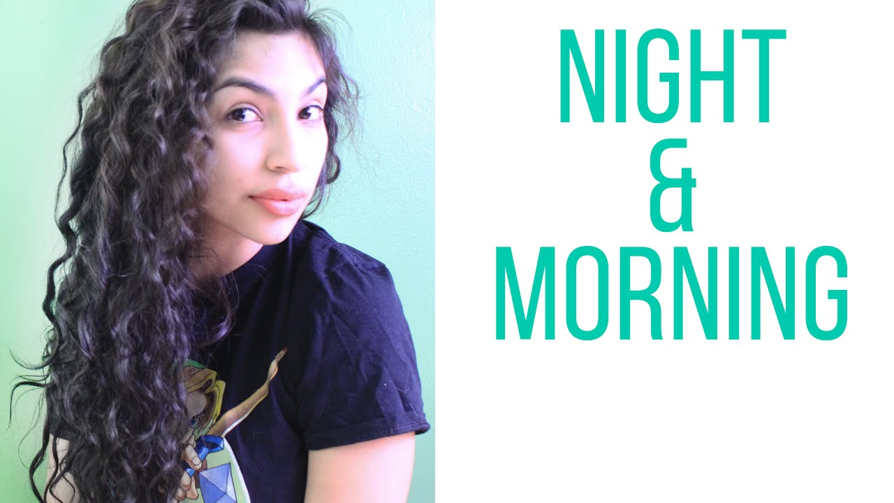 Curly Hair Routine Night Morning Youtube