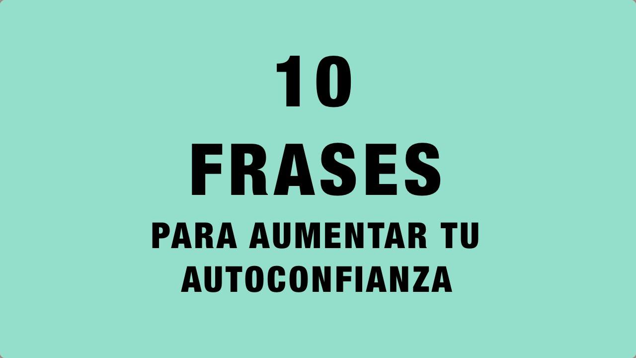 10 Frases Para Aumentar Tu Autoconfianza Coaching