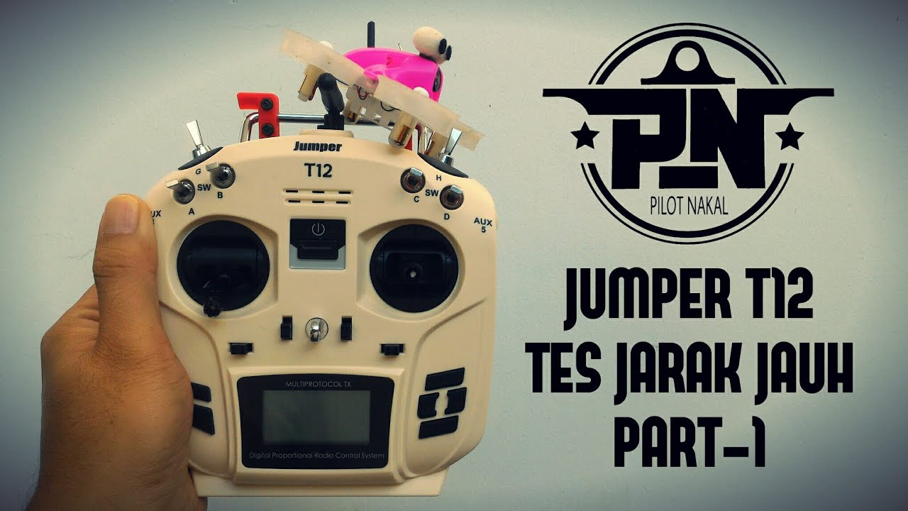 Jumper T12 - Test Jarak Part-1 Indonesia by PILOT NAKAL FPV