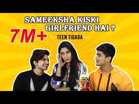 Sameeksha Kiski Girlfriend Hai? | Teentigada