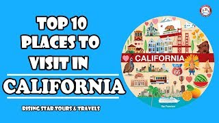 Top 10 Places To Visit In California | USA