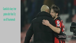 News football - guardiola's classy arter gesture after man city see off bournemouth