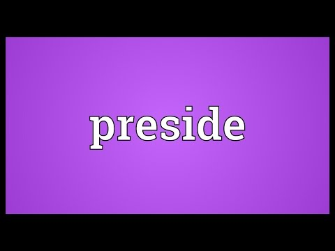 Preside Meaning