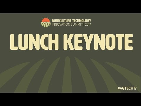 AgTech Innovation Summit 2017 - Lunch Keynote with Stephen Long