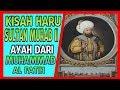 Mengharukan!! Kisah Sultan Murad ayah dari Muhammad Al Fath - Ustadz Khalid Basalamah