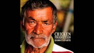 Repeat youtube video Chicken Production - Ne n'è colpa mia