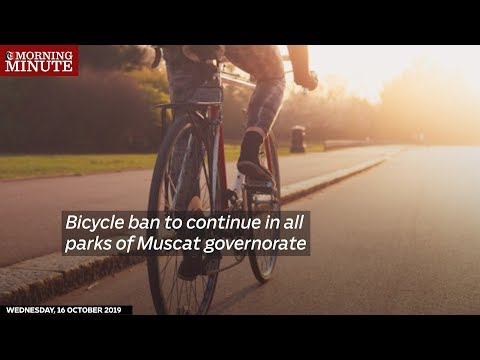 Bicycle ban to continue in all parks of Muscat governorate