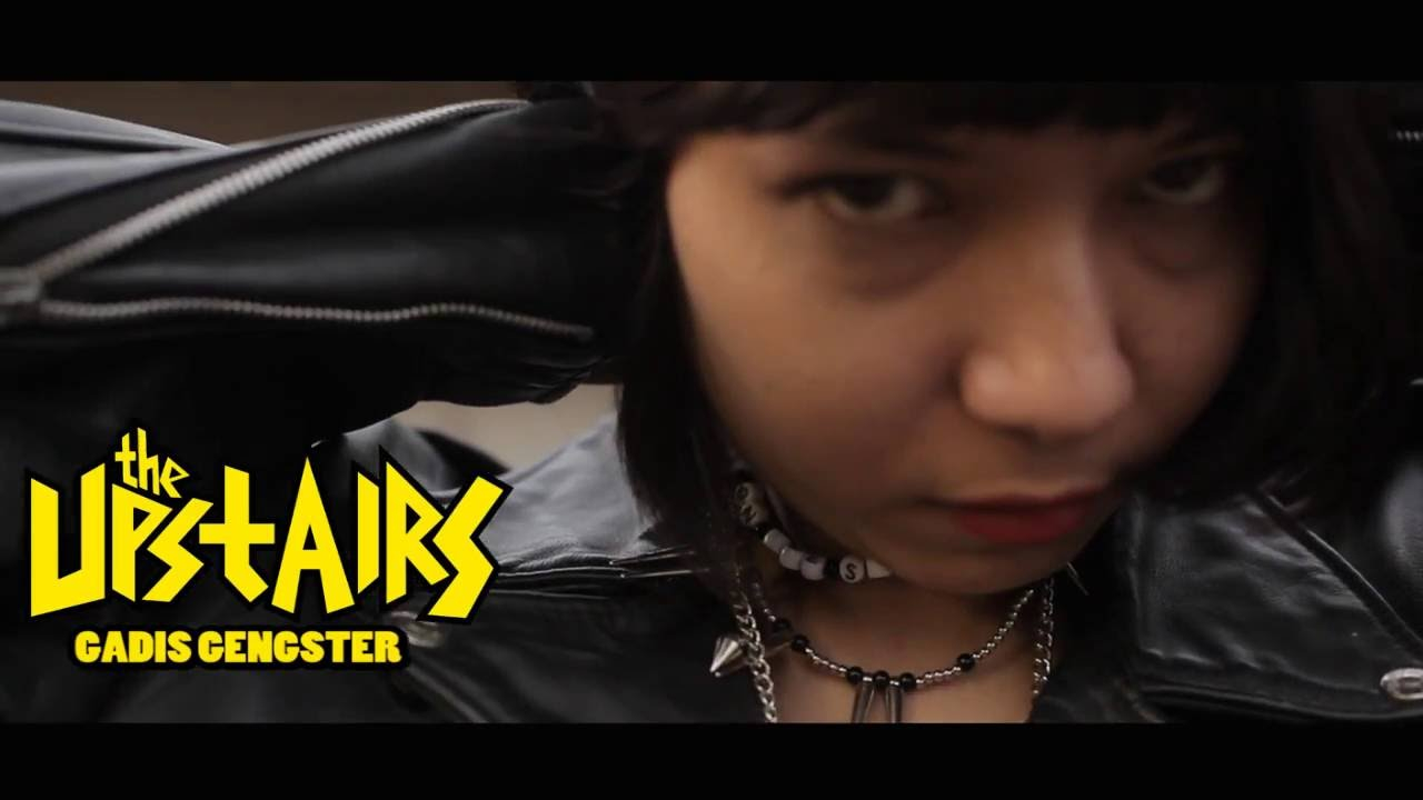 the-upstairs-gadis-gangster-music-video-sinema-pinggiran