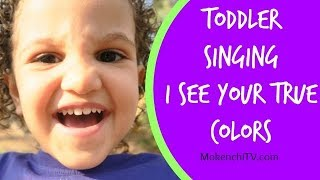 Toddler Singing Video | I See Your True Colors Song Youtube | Trolls Movie | MokenchiTV