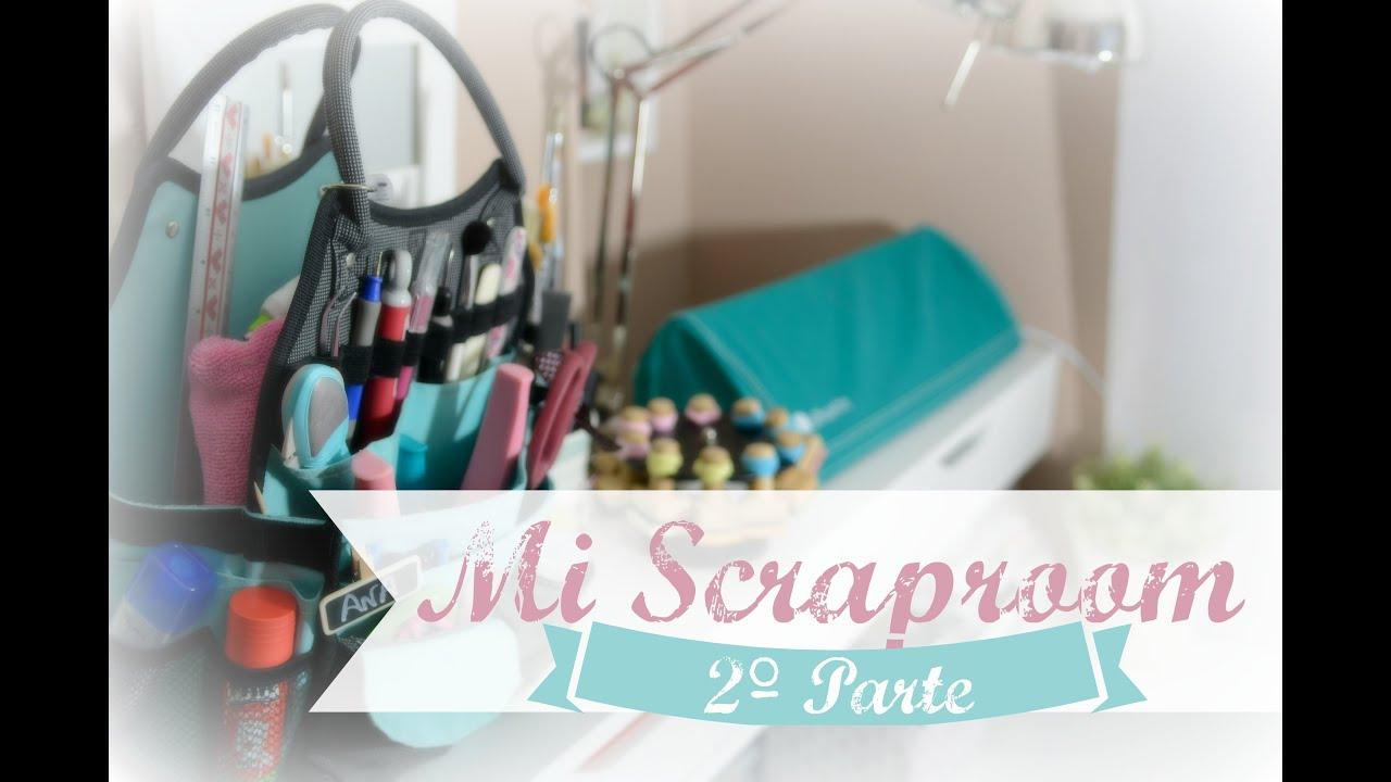 Scraproom (Parte 2/2). Mi habitacitación de Scrap y Relax. - YouTube