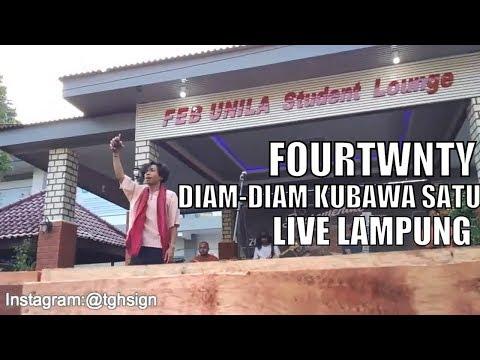 DIAM-DIAM KUBAWA SATU- FOURTWNTY  (LIVE UNILA, LAMPUNG)