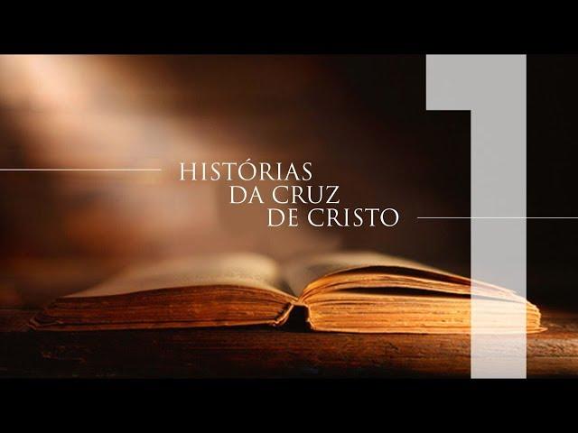 HISTÓRIAS DA CRUZ DE CRISTO - 1 de 6 - História De Uma Família