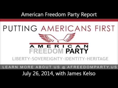 American Freedom Party Report - July 26, 2014