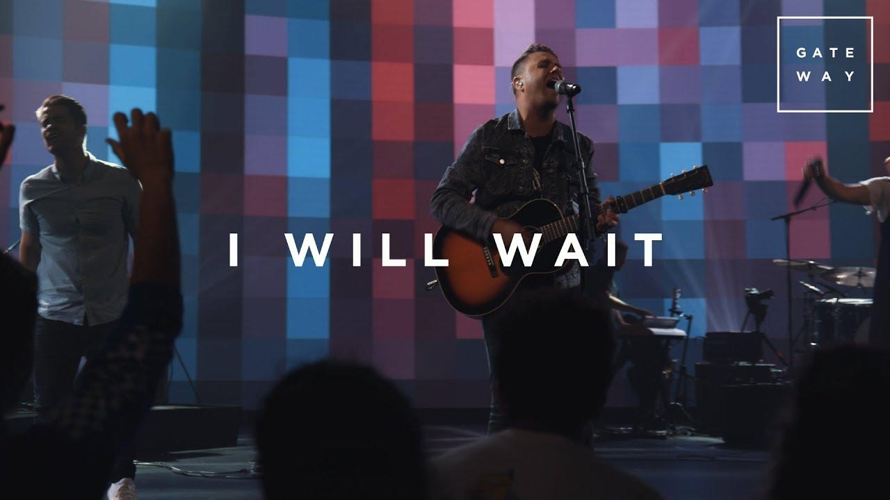 I Will Wait | Live | GATEWAY