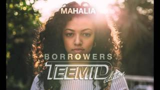 Mahalia Borrowers TEEMID Edition