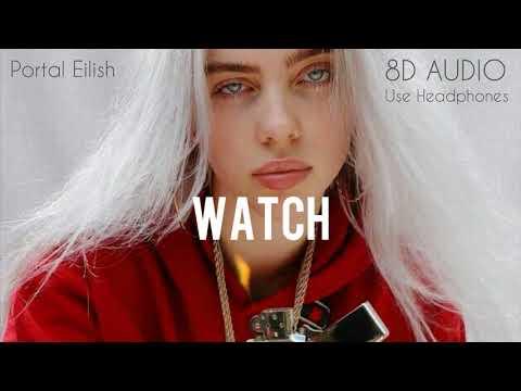 Billie Eilish - Watch (8D AUDIO)
