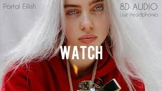 Billie Eilish - watch (8D AUDIO)
