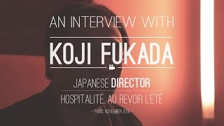 Interview with Koji Fukada (Au Revoir l'ete)