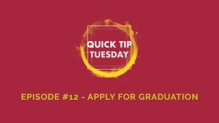 Quick Tip Tuesday #12 - Apply For Graduation