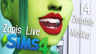 """ZAPIS LIVE  Wszystko co musisz wiedzieć o """"Zombie matce"""" ;D - The Sims 4 #14"""