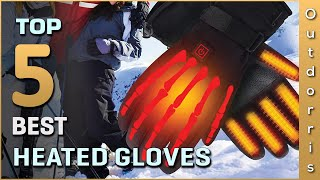 Top 5 Best Heated Gloves Review in 2021