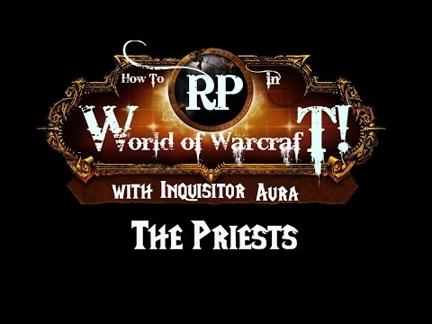 How to Roleplay in World of Warcraft: the Priest Class Guide