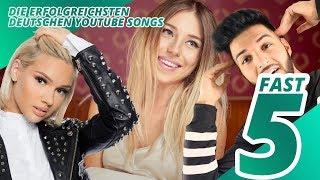 Top 5 der erfolgreichsten deutschen YouTuber Songs | Fast 5